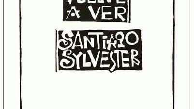 Santiago Sylvester, la poesía como pretexto para pensar