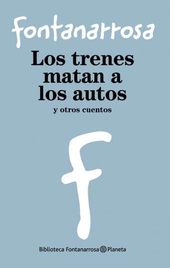 Los mejores relatos del genio rosarino del humor: Biblioteca Fontanarrosa