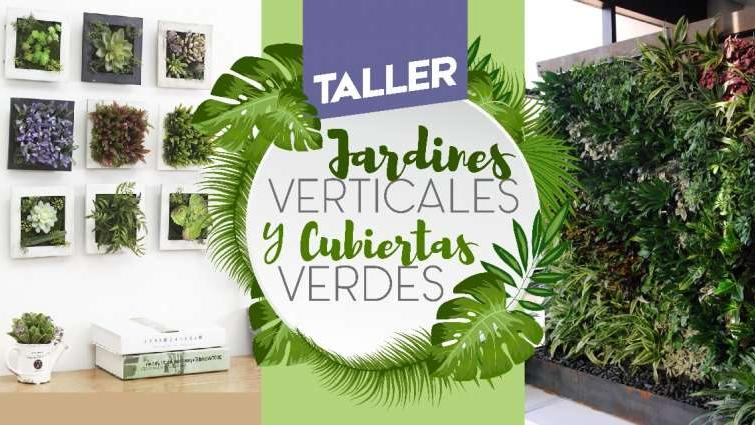 Últimas vacantes para el taller de Jardines Verticales, Cuadros y Cubiertas Verdes